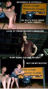 Fun Meme inspired by Wolf Creek @ Wolfe Creek.