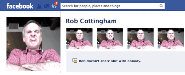 "Facebook profile reading ""Rob doesn't share shit with nobody."""
