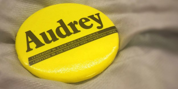 Audrey McLaughlin leadership campaign button - here's how I became her speechwriter