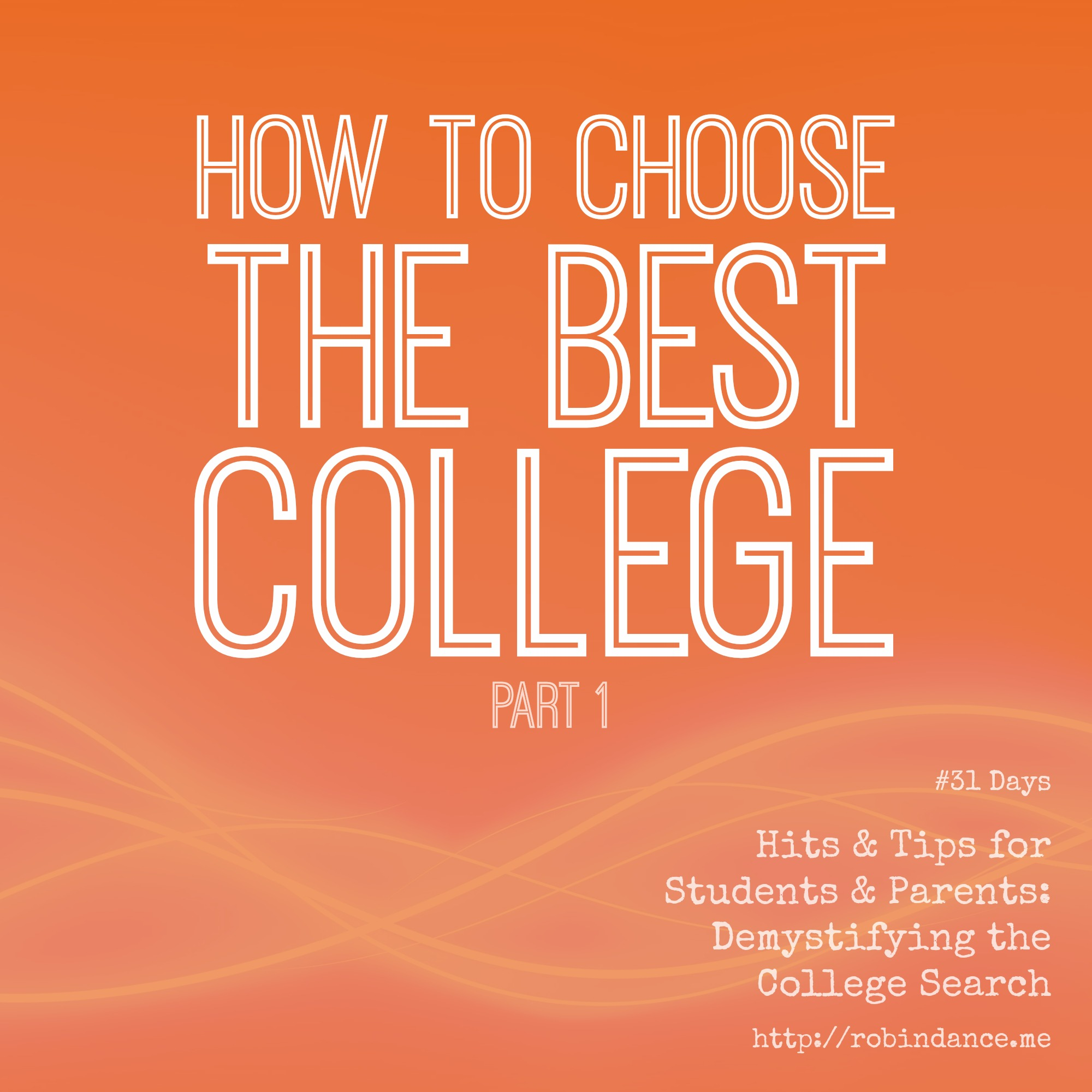 days hints tips for college bound students archives robin 2 870 four year colleges in the us and an additional 1 700 two year institutions is there such thing as the best college for a student