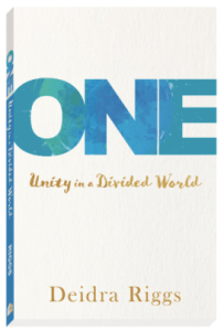 One: Unity in a Divided World - Deidra Riggs