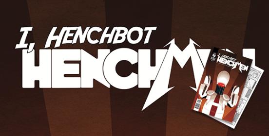 I, Henchbot