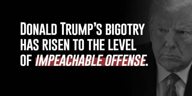 Bigotry risen to the level of IMPEACHABLE OFFENSE (foto Free Speech for People)