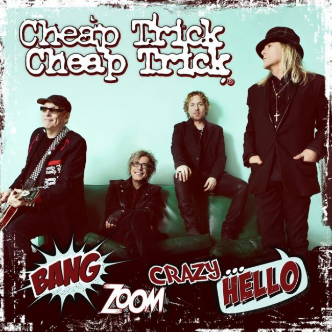 CHEAP TRICK – Bang Zoom Crazy Hello (2016)