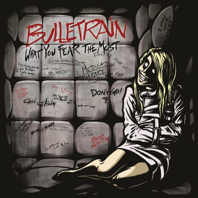 BULLETRAIN - What you fear the most (2016)