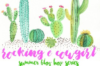 Rocking E Cowgirl Summer Blog Hop Series