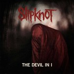 DEVIL IN I – SLIPKNOT RELEASE OFFICIAL AUDIO STREAM OF NEW SINGLE