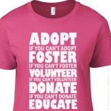 L-100003 Adopt Foster Volunteer Donate Educate Animal Rescue T-Shirt