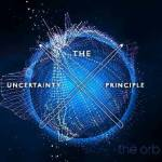 "Stream: The Uncertainty Principle – ""The Orb"""