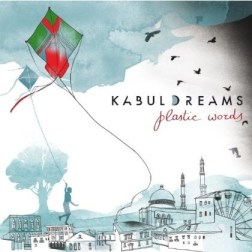 Kabul Dreams-Plastic Words