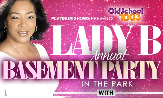 Lady B Basement Party In The Park