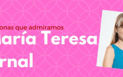 Personas que admiramos – María Teresa Arnal