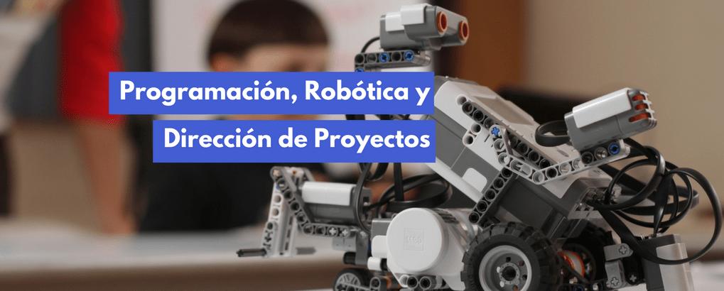 Programación, Robótica y Dirección de Proyectos, una combinación atractiva para los niños