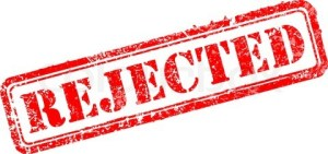 Rejected. Image copied from http://www.huffingtonpost.com/leslie-goshko/rejection_b_3272718.html . All rights reserved, not my copyright