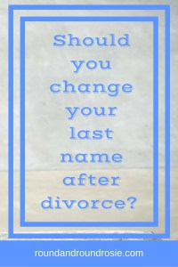 Should you change your last name after divorce