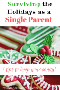 Surviving the holidays as a single parent. Tips I've learned on how to be alone as a single parent at Christmas. roundandroundrosie.com