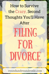 how to survive the second thoughts you'll have after filing for divorce.