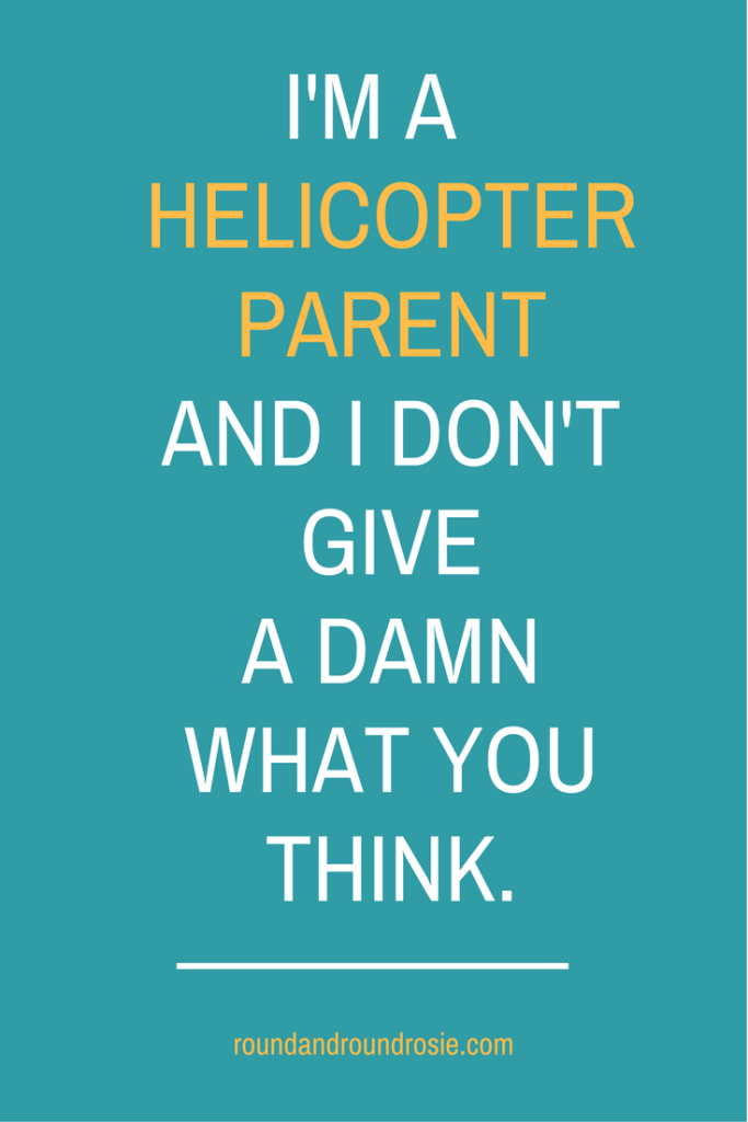 Why I'm proud to be a helicopter parent to my teen | 40plusstyle.com