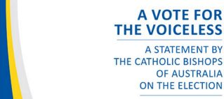 A vote for the voiceless: a statement of the Australian Catholic Bishops Conference on the federal election 2016