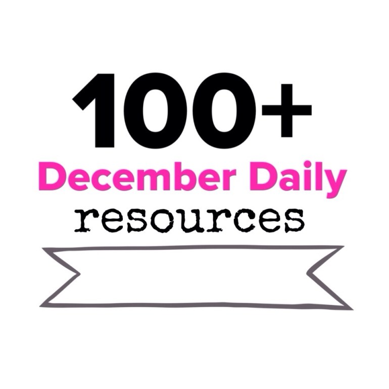 100+ December Daily Resources