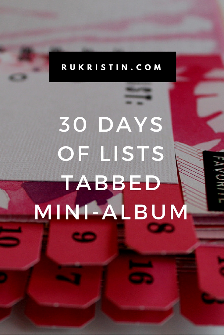 30 Days of Lists Tabbed Mini-Album rukristin