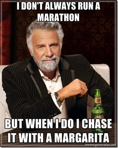 the most interesting man in the world margarita thumb I don't always run a Marathon…