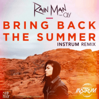 Rain Man - Bring Back The Summer (INSTRUM Remix)