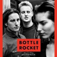 Bottle Rocket Short Film Soundtrack