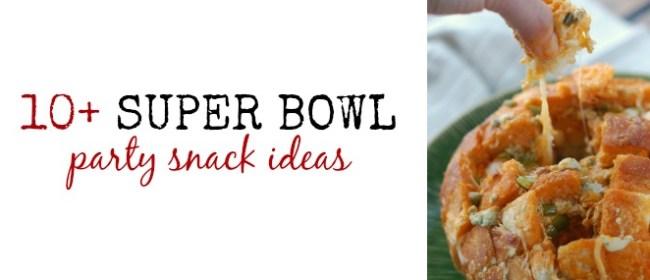 10+ Super Bowl Snack Ideas