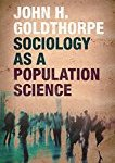 【感想メモ】Sociology as a Population Science by John H. Goldthorpe (2015)