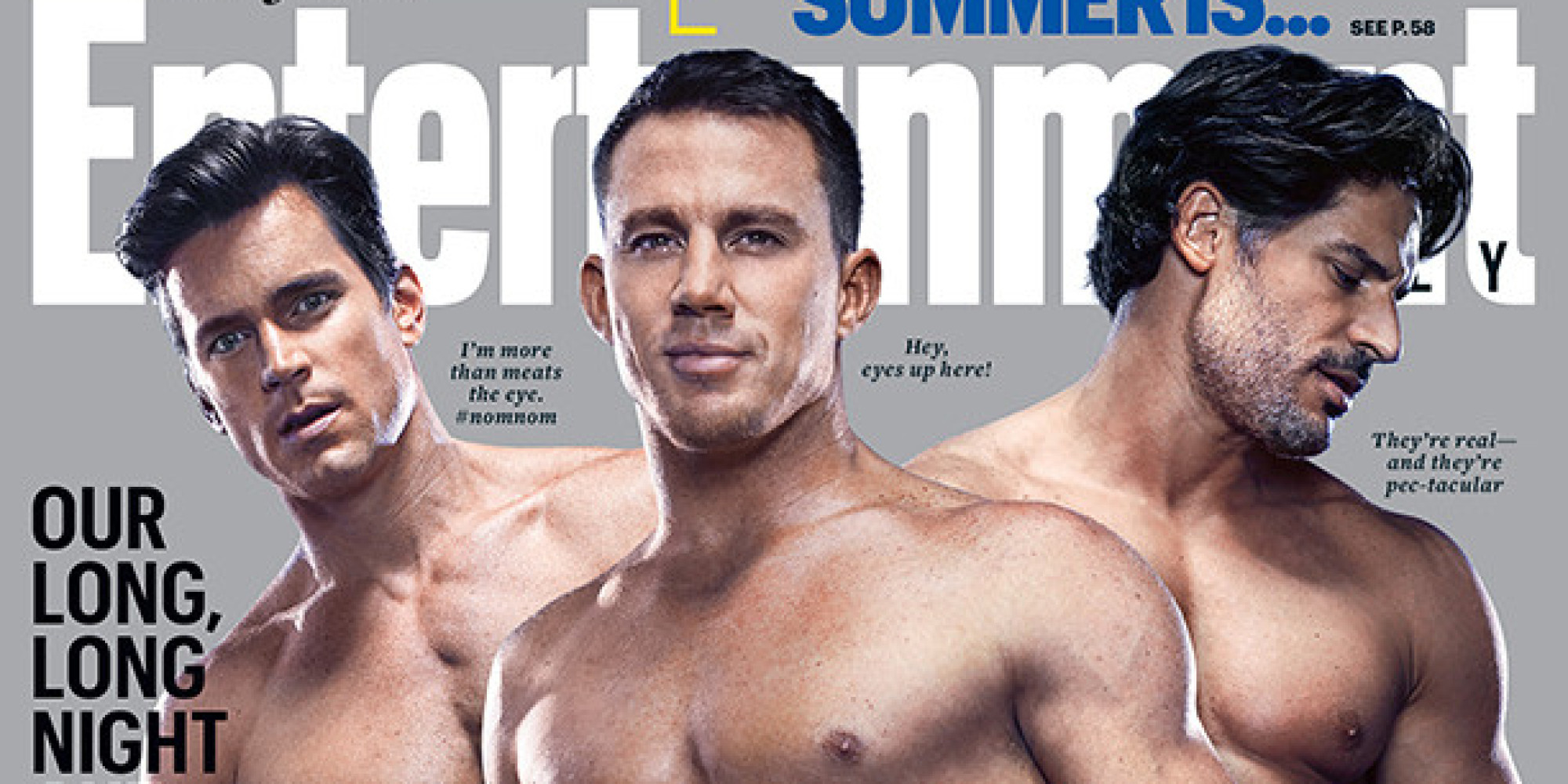 The Men Of  Magic Mike XXL  Show Off Their Ridiculous Abs On     The Men Of  Magic Mike XXL  Show Off Their Ridiculous Abs On Entertainment  Weekly Cover   HuffPost