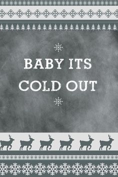 baby, it's cold outside - iPhone wallpaper background   what you make it   Pinterest   Its Cold ...