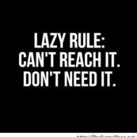 Laziness is hard work