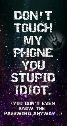 Don't touch my phone   Fond d'écran,Wallpaper.   Pinterest   Phones