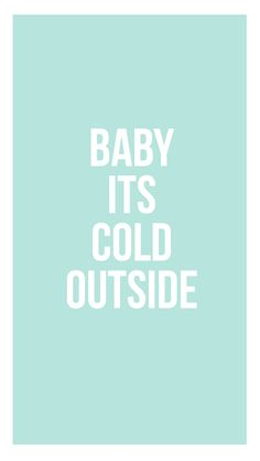 Baby It's Cold Outside | free winter iPhone 6 wallpaper | ♥ iPhone Wallpaper ♥ | Pinterest ...