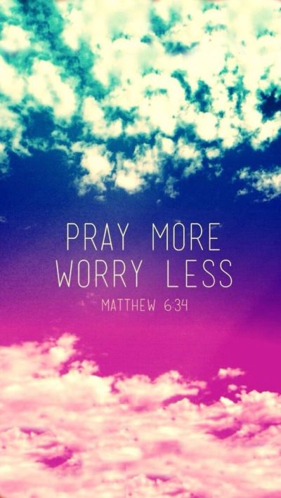 Pray More, Worry Less. iPhone Wallpapers Quotes & Words. Typography backgrounds for iPhone. Tap ...