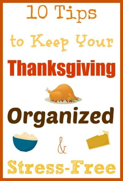 10 Tips to Keep Your Thanksgiving Organized and Stress-Free | Thanksgiving this year, Keep calm ...