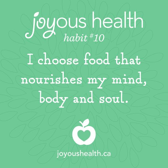 I choose food that nourishes my mind, body and soul.: