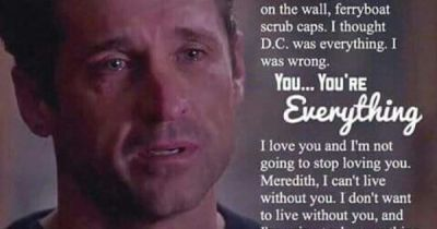 Meredith: I can live without you. But I don't want to. When Derek chokes up when he mentions the ...