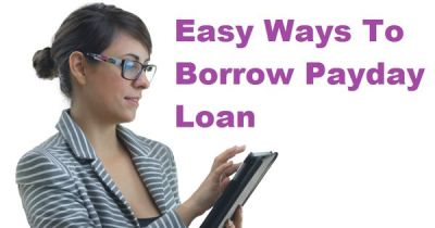 Easy Ways To Borrow Payday Loan Online   Payday loans online