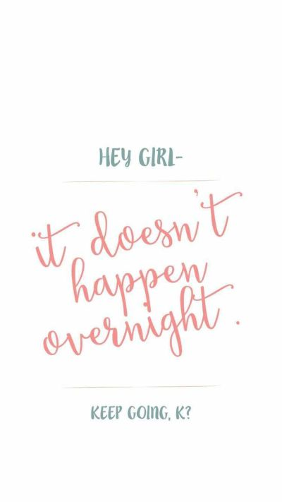 It doesn't happen overnight | iPhone Wallpaper & Lockscreen | Pinterest | Quotes home, Keep ...