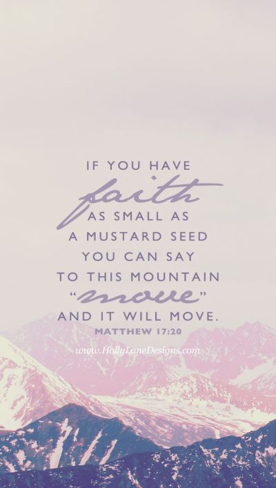if you have faith as small as a mustard seed, you can say to this mountain, 'Move from here to ...