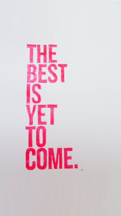 The best is yet to come. www.lifelinequotes.com #iphone #wallpaper #quotes | iPhone Quotes ...