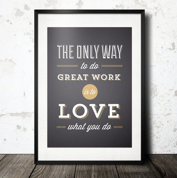 the only way to do great work us love what you pictures for office s