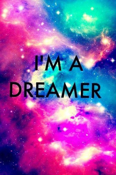 I'm a dreamer | wallpaper | Pinterest