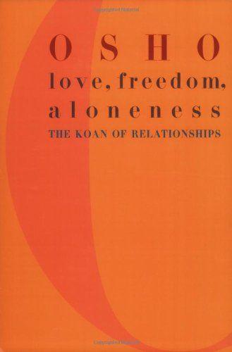 Bestseller Books Online Love, Freedom, Aloneness: The Koan of Relationships Osho $10.87 - http ...