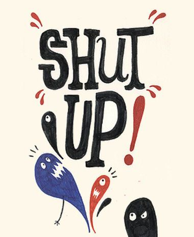 25 best images about Shut Up on Pinterest! | Funny wallpapers for iphone, Know it all and Pop ...
