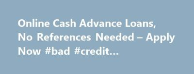 25+ best ideas about Bad Credit Cash Loans on Pinterest | Bad credit loans online, Credit loan ...