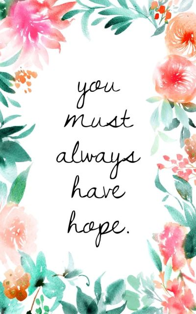 You must always have hope. - background, wallpaper, quotes | Made by breeLferguson | Graphics ...
