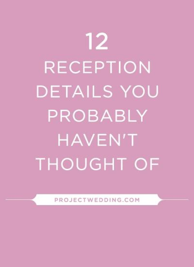 12 Reception Details You Probably Haven't Thought Of ...